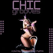 Play & Download Chic Grooves (A Journey into Deep House Rhythms) by Various Artists | Napster