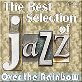 Play & Download The Best Selection of Jazz, Vol. 7 - Over the Raimbow by Various Artists | Napster
