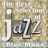 Play & Download The Best Selection of Jazz, Vol. 5 - Blue Moon by Various Artists | Napster