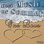 Best Music Of Summer, Vol. 1 - One Love by Various Artists