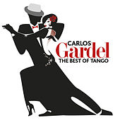 Play & Download The Best Of Tango by Carlos Gardel | Napster