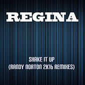 Play & Download Shake It Up (Randy Norton 2k16 Remixes) by Regina | Napster