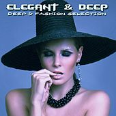 Play & Download Elegant & Deep (Deep & Fashion Selection) by Various Artists | Napster