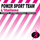 L'italiano (Powerful Uptempo Cardio, Fitness, Crossfit & Aerobics Workout Versions) by Power Sport Team