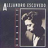 Gravity by Alejandro Escovedo