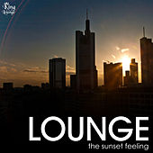 Play & Download Lounge the Sunset Feeling by Various Artists | Napster