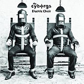 Play & Download Electric Chair by The Cyborgs | Napster