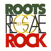 Roots Reggae Rock by Various Artists
