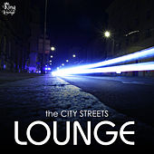 Play & Download The City Streets Lounge by Various Artists | Napster