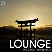 Play & Download Lounge the Sunset Feeling, Vol. 2 by Various Artists | Napster