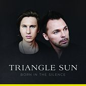 Play & Download Born in the Silence by Triangle Sun | Napster