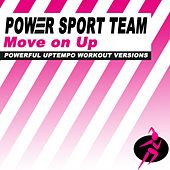 Move on Up (Powerful Uptempo Cardio, Fitness, Crossfit & Aerobics Workout Versions) by Power Sport Team