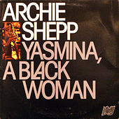 Play & Download Yasmina, A Black Woman by Archie Shepp | Napster
