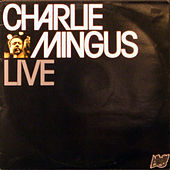 Play & Download Charlie Mingus - Live by Charles Mingus | Napster