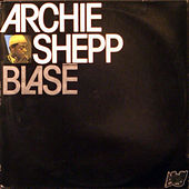 Play & Download Blase by Archie Shepp | Napster