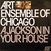 Play & Download A Jackson In Your House by Art Ensemble of Chicago | Napster