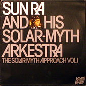 Play & Download The Solar-Myth Approach, Vol. 1 by Sun Ra | Napster