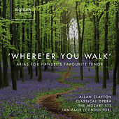 'Where'er You Walk': Arias For Handel's Favourite Tenor by Various Artists