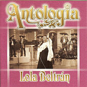 Play & Download Lola Beltrán - Antología by Lola Beltran | Napster