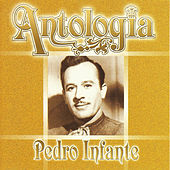 Play & Download Pedro Infante - Antología by Pedro Infante | Napster