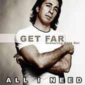 All I Need (feat. Sagi Rei) by Get-Far