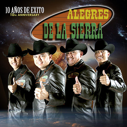 Play & Download 10 Anos De Exito by Los Alegres De La Sierra | Napster