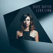 Shape Shifter by Lera Lynn