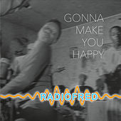 Play & Download Radiofred: Gonna Make You Happy by Various Artists | Napster
