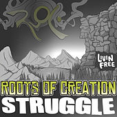 Play & Download Struggle by Roots of Creation | Napster
