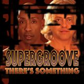 Play & Download There's Something by Super Groove | Napster