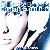 Play & Download Chillhouse Elements (Urban Deep House Selection) by Various Artists | Napster