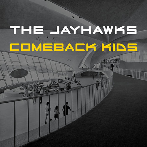 Play & Download Comeback Kids by The Jayhawks | Napster