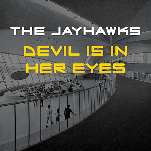 Play & Download The Devil Is in Her Eyes by The Jayhawks | Napster