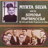 Play & Download Myrta Silva Con la Sonora Matancera by La Sonora Matancera | Napster