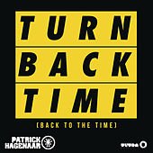 Turn Back Time (Back To The Time) (Radio Edit) by Patrick Hagenaar