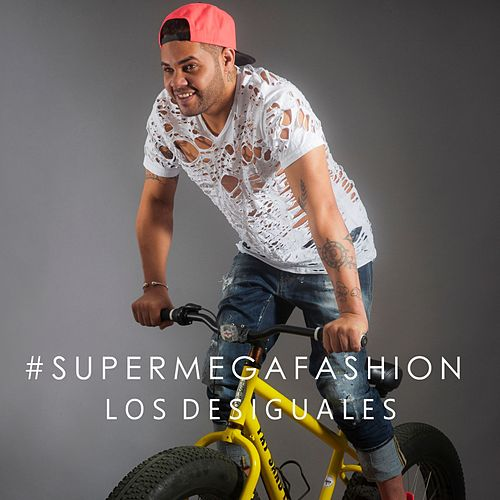 Play & Download Super Mega Fashion by Los Desiguales | Napster