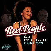 Play & Download I Ain't Mad by Reel People | Napster