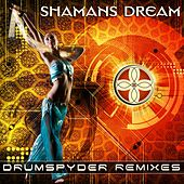 Play & Download Drumspyder Remixes - Single by Shaman's Dream | Napster