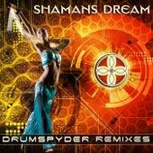 Drumspyder Remixes - Single by Shaman's Dream