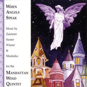 Play & Download When Angels Speak by Manhattan Wind Quintet | Napster