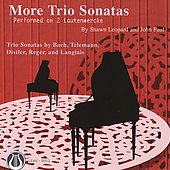 Play & Download More Trio Sonatas Performed On 2 Lautenwercke by Shawn Leopard | Napster