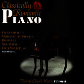 Classically Romantic Piano by Valery Lloyd -Watts