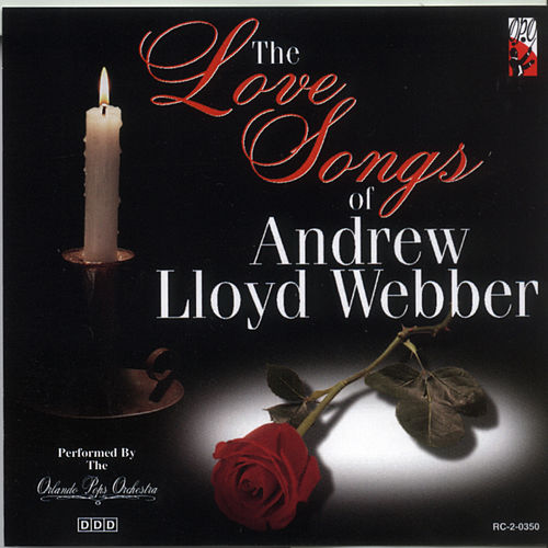 Play & Download The Love Songs Of Andrew Lloyd Webber by Orlando Pops Orchestra | Napster