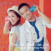 Play & Download Tình Yêu Mình Chút Xíu (feat. Phạm Hồng Phước) by Mina | Napster