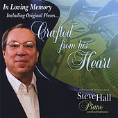 Play & Download Crafted from His Heart by Steve Hall | Napster