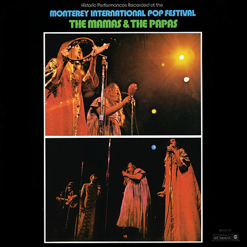 Play & Download Historic Performances Recorded At The Monterey International Pop Festival by The Mamas & The Papas | Napster