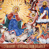 Liturgical Treasures from Bulgaria by Various Artists