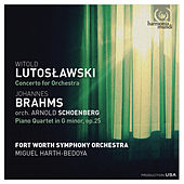 Play & Download Lutoslawski: Concerto for orchestra - Brahms: Piano Quartet in G Minor by Fort Worth Symphony Orchestra and Miguel Harth-Bedoya | Napster