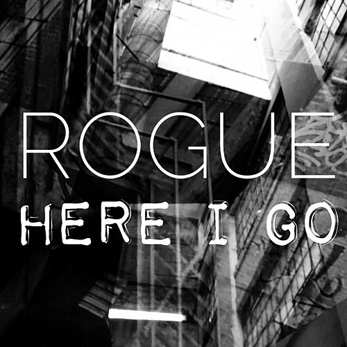 Play & Download Here I Go by Rogue | Napster