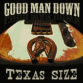 Play & Download Texas Size by Good Man Down | Napster